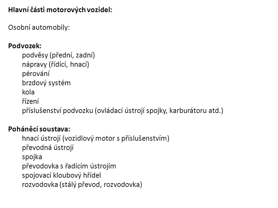 Hlavní části motorových vozidel: