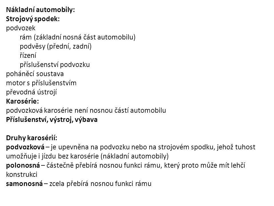 Nákladní automobily: Strojový spodek: podvozek. rám (základní nosná část automobilu) podvěsy (přední, zadní)