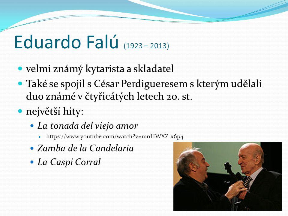 Eduardo Falú (1923 − 2013) velmi známý kytarista a skladatel