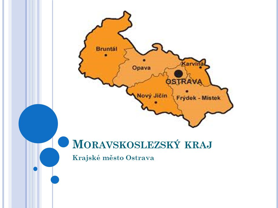 Moravskoslezský kraj Krajské město Ostrava