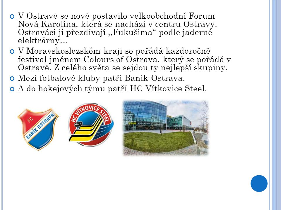 V Ostravě se nově postavilo velkoobchodní Forum Nová Karolína, která se nachází v centru Ostravy. Ostraváci ji přezdívají ,,Fukušima podle jaderné elektrárny…