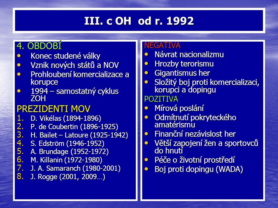 III. c OH od r. 1992 4. OBDOBÍ PREZIDENTI MOV NEGATIVA