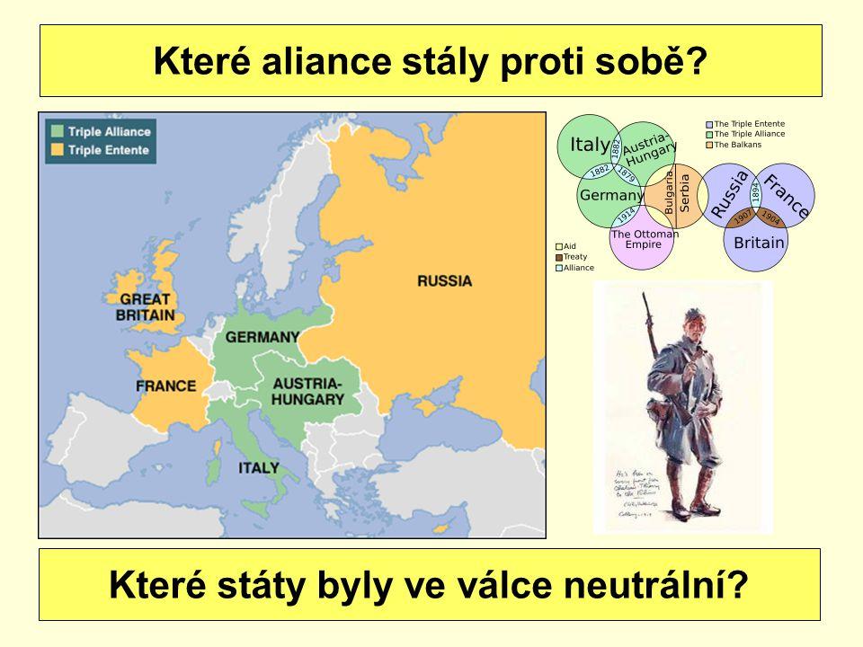 Které aliance stály proti sobě Které státy byly ve válce neutrální