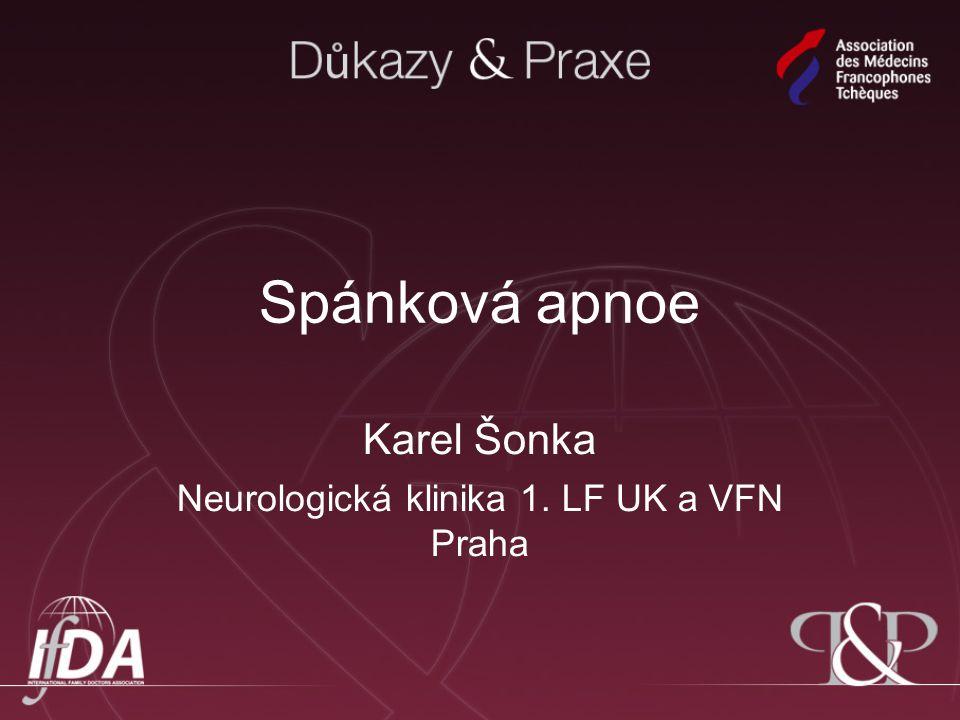 Karel Šonka Neurologická klinika 1. LF UK a VFN Praha