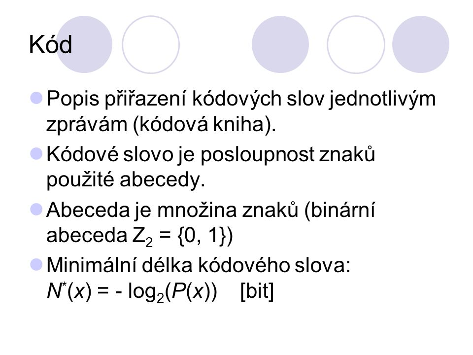 Kód Popis přiřazení kódových slov jednotlivým zprávám (kódová kniha).