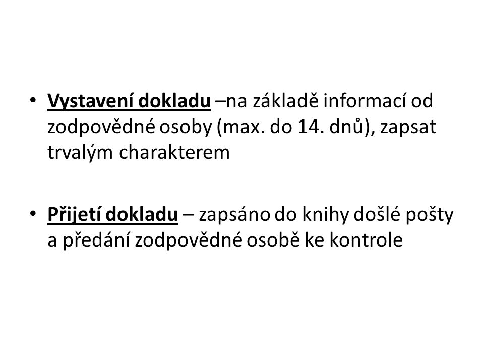 Vystavení dokladu –na základě informací od zodpovědné osoby (max. do 14. dnů), zapsat trvalým charakterem
