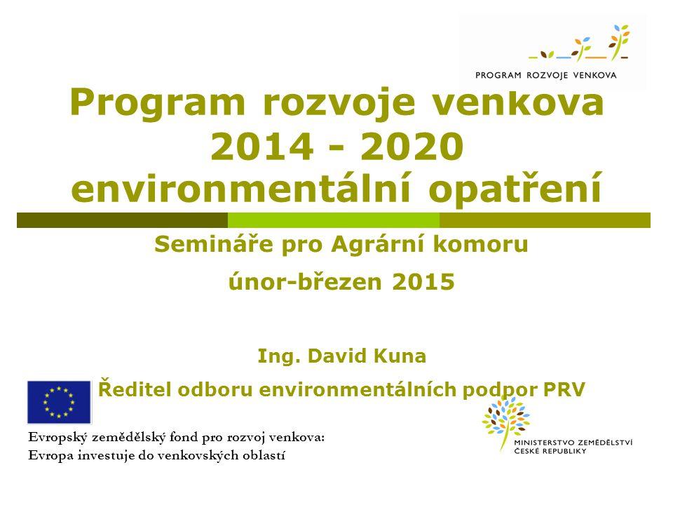 Program rozvoje venkova 2014 - 2020 environmentální opatření