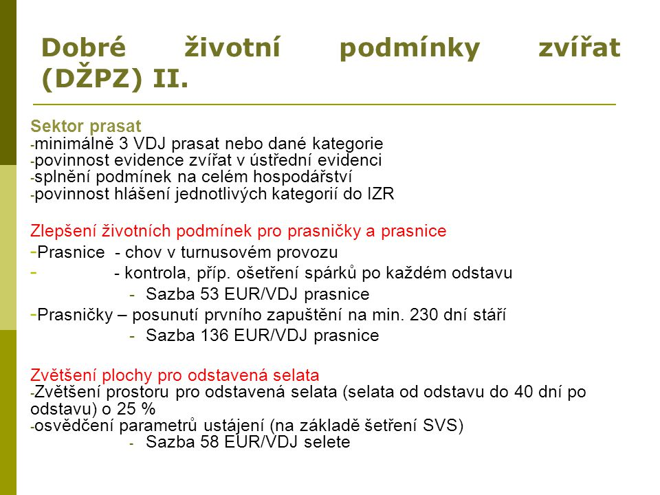 Dobré životní podmínky zvířat (DŽPZ) II.