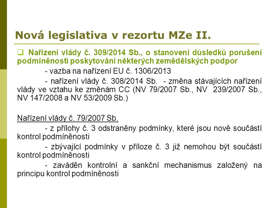 Nová legislativa v rezortu MZe II.
