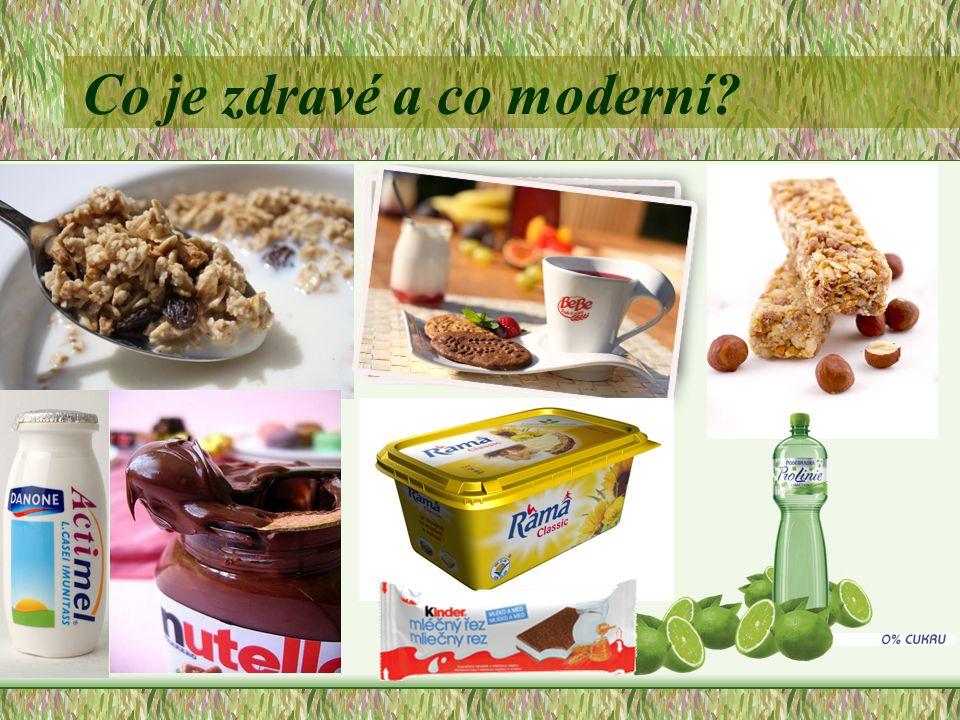 Co je zdravé a co moderní