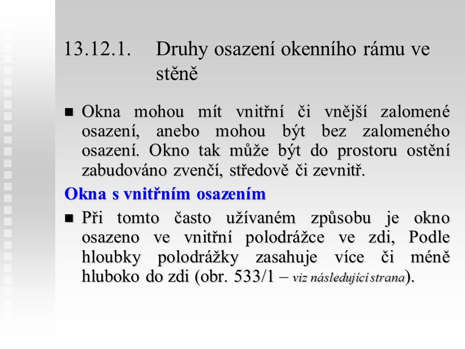 13.12.1. Druhy osazení okenního rámu ve stěně