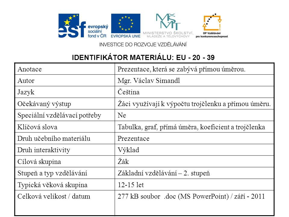 IDENTIFIKÁTOR MATERIÁLU: EU - 20 - 39