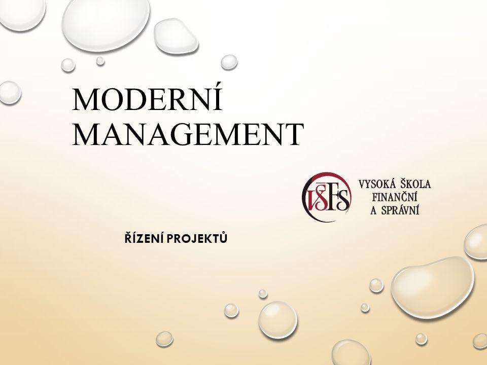 Moderní management Řízení projektů