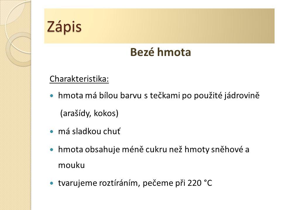 Zápis Bezé hmota Charakteristika:
