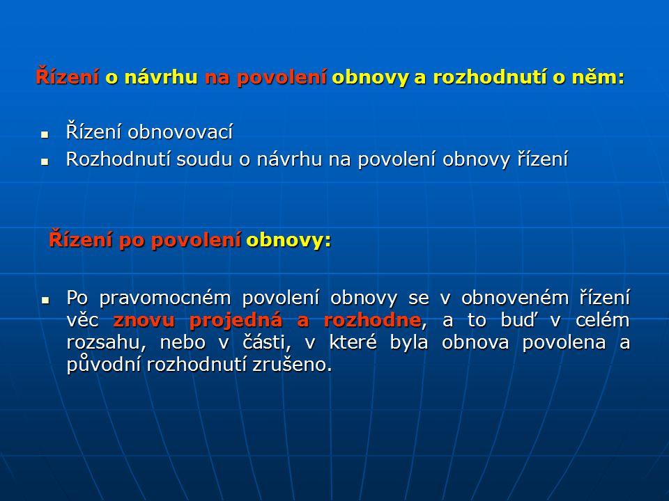 Řízení o návrhu na povolení obnovy a rozhodnutí o něm: