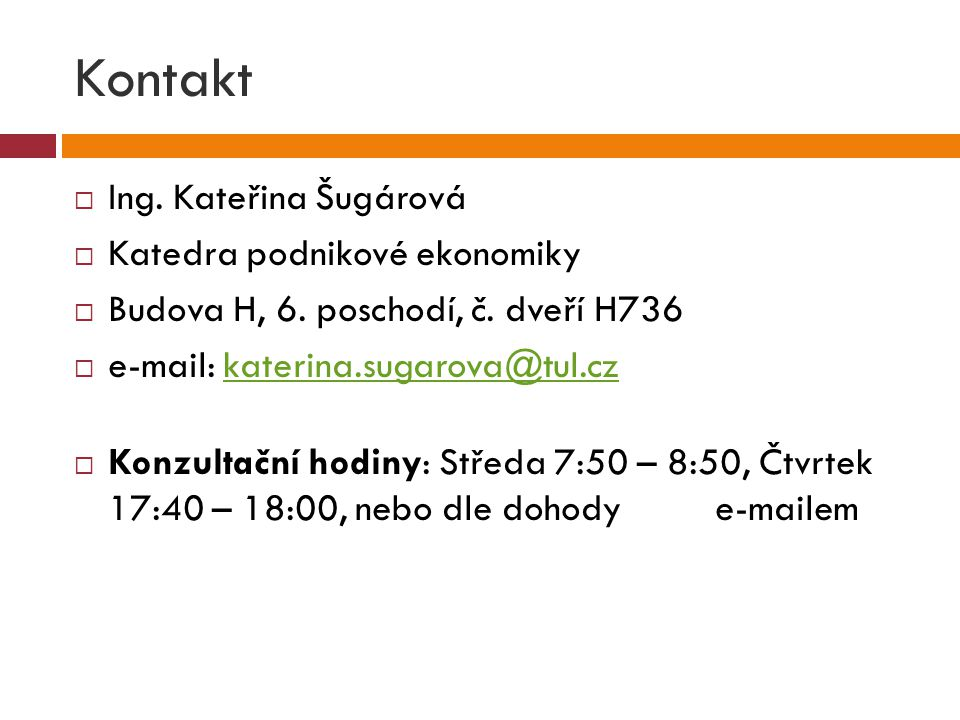 Kontakt Ing. Kateřina Šugárová Katedra podnikové ekonomiky