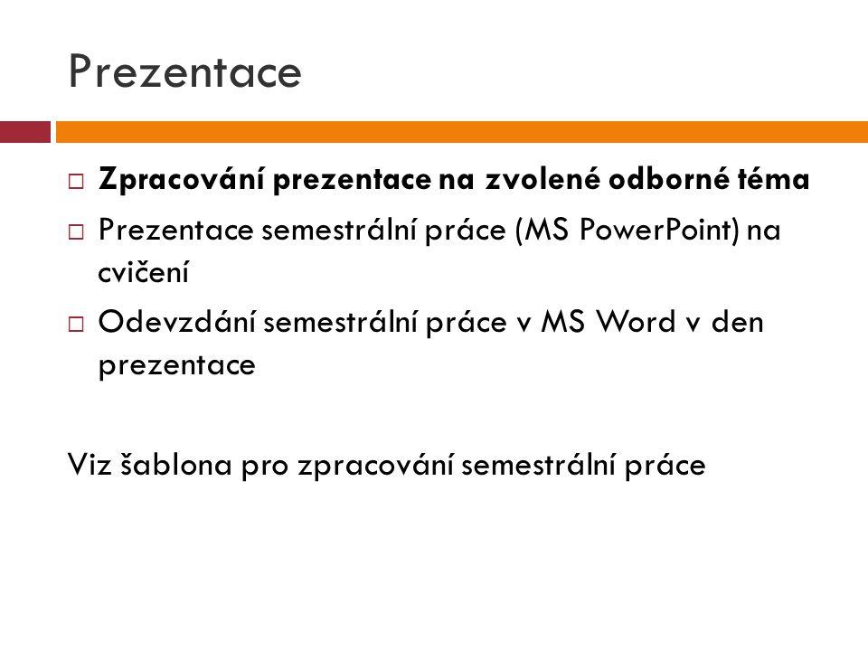 Prezentace Zpracování prezentace na zvolené odborné téma