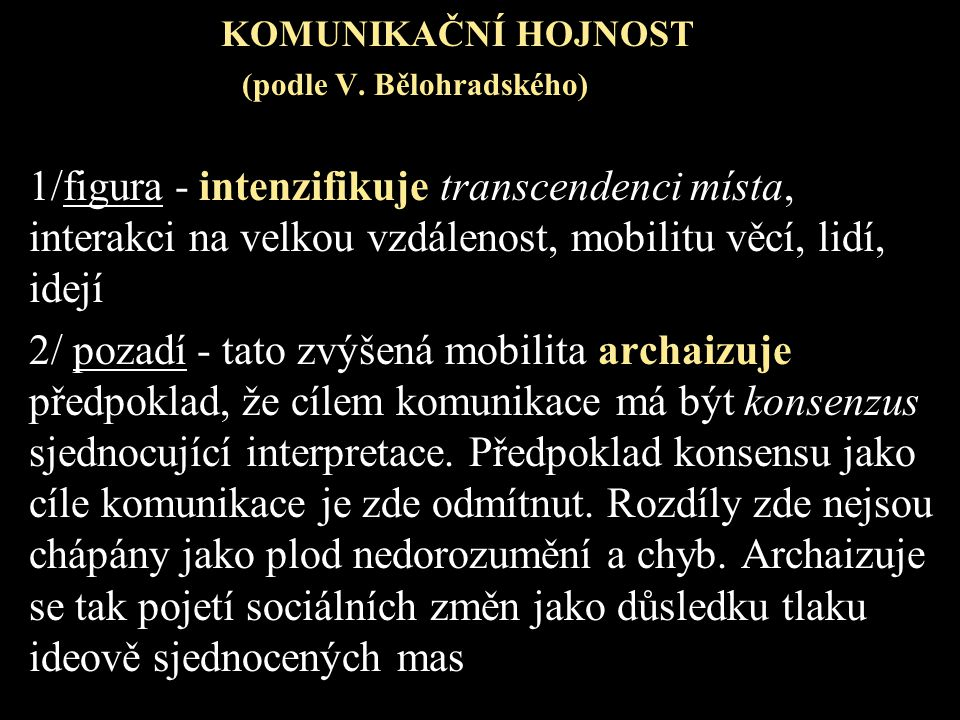KOMUNIKAČNÍ HOJNOST (podle V. Bělohradského)