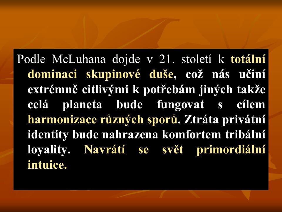 Podle McLuhana dojde v 21.