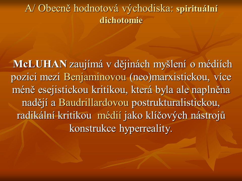 A/ Obecně hodnotová východiska: spirituální dichotomie