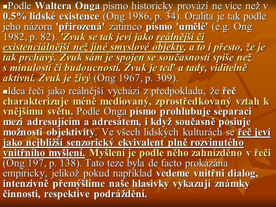 Podle Waltera Onga písmo historicky provází ne více než v 0