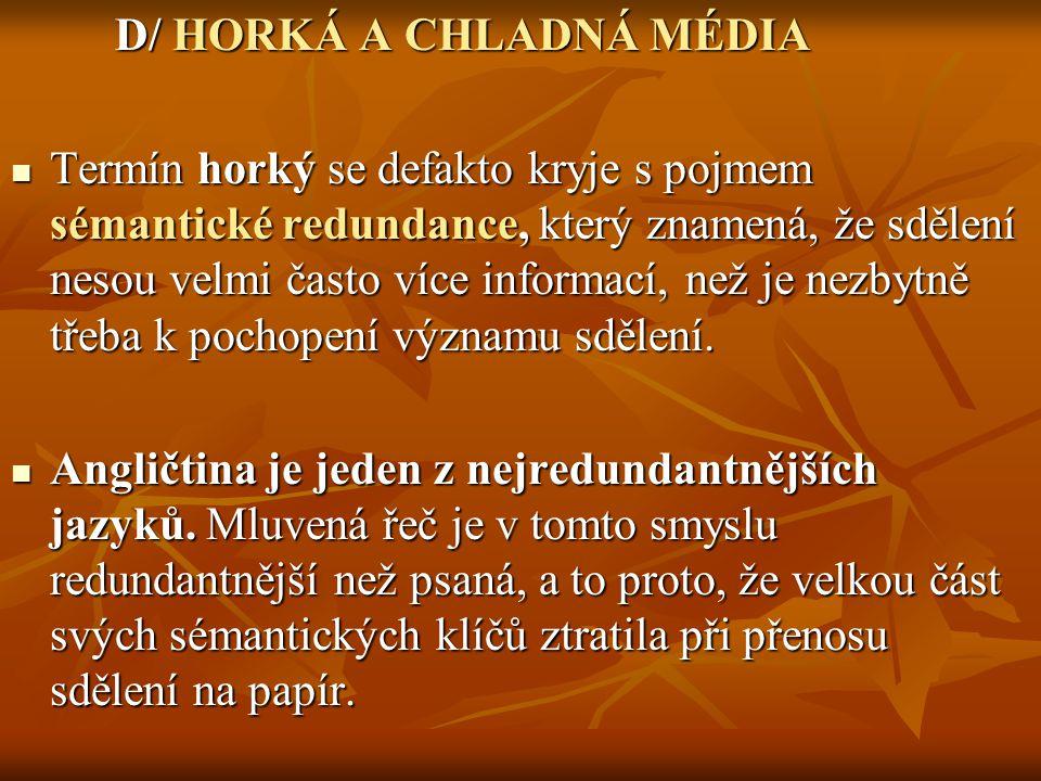 D/ HORKÁ A CHLADNÁ MÉDIA