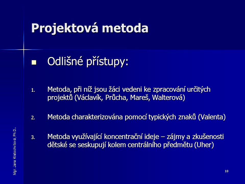 Projektová metoda Odlišné přístupy: