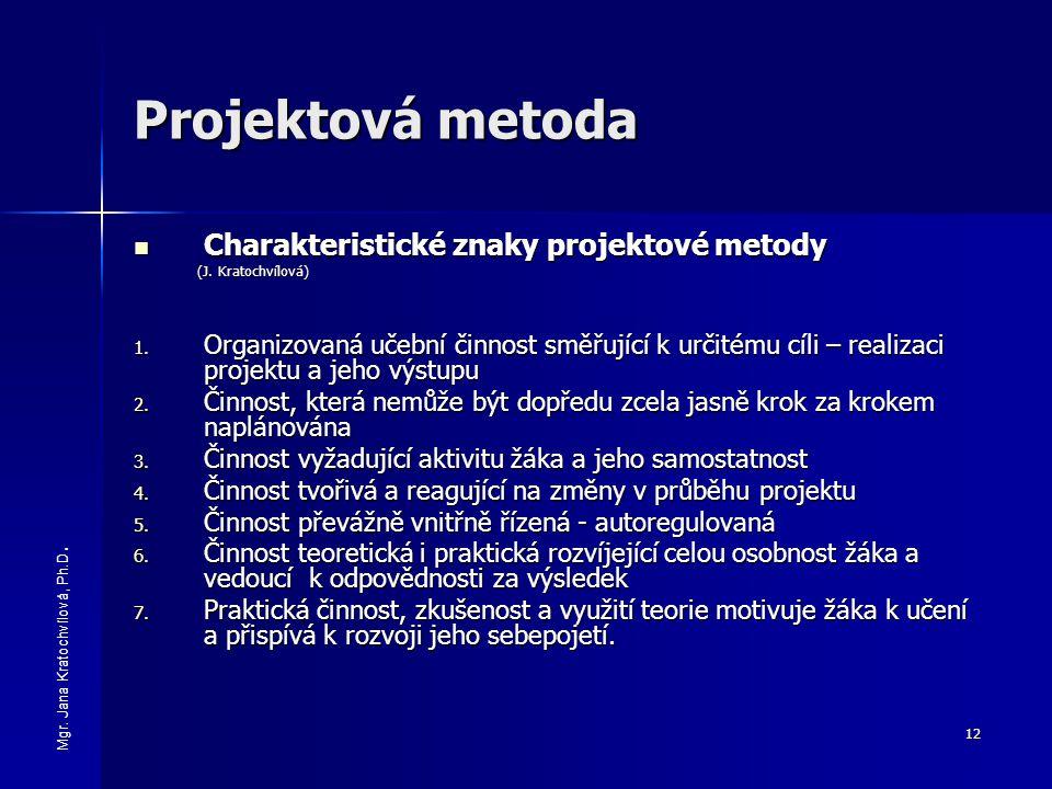 Projektová metoda Charakteristické znaky projektové metody
