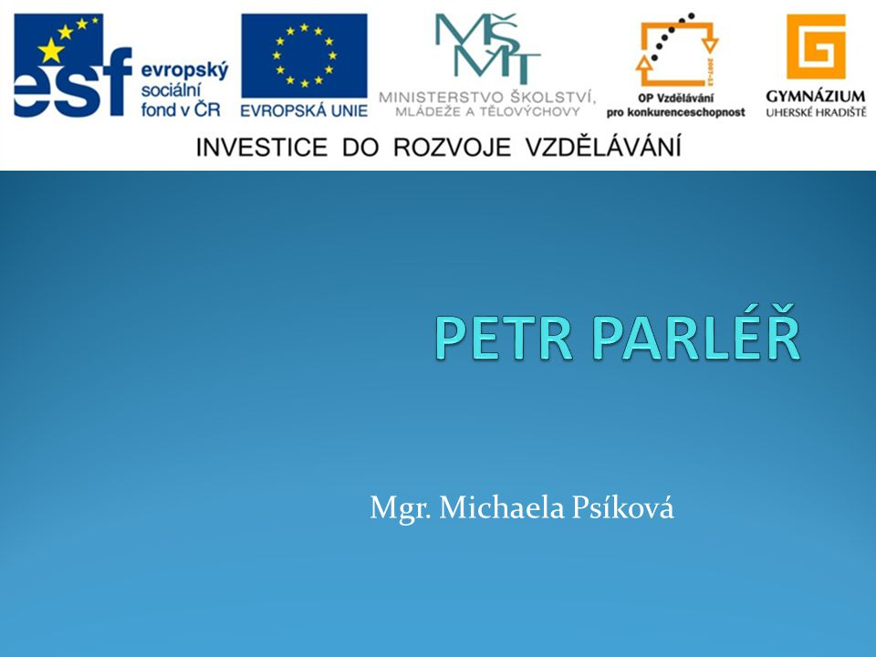 PETR PARLÉŘ Mgr. Michaela Psíková