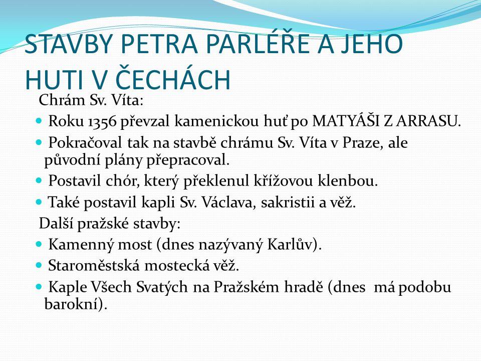 STAVBY PETRA PARLÉŘE A JEHO HUTI V ČECHÁCH