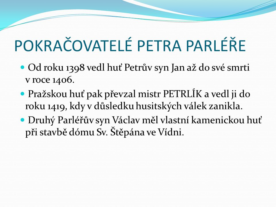 POKRAČOVATELÉ PETRA PARLÉŘE