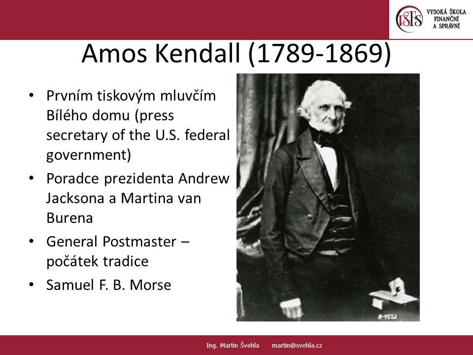 Amos Kendall (1789-1869) Prvním tiskovým mluvčím Bílého domu (press secretary of the U.S. federal government)