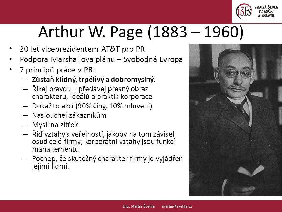 Arthur W. Page (1883 – 1960) 20 let viceprezidentem AT&T pro PR