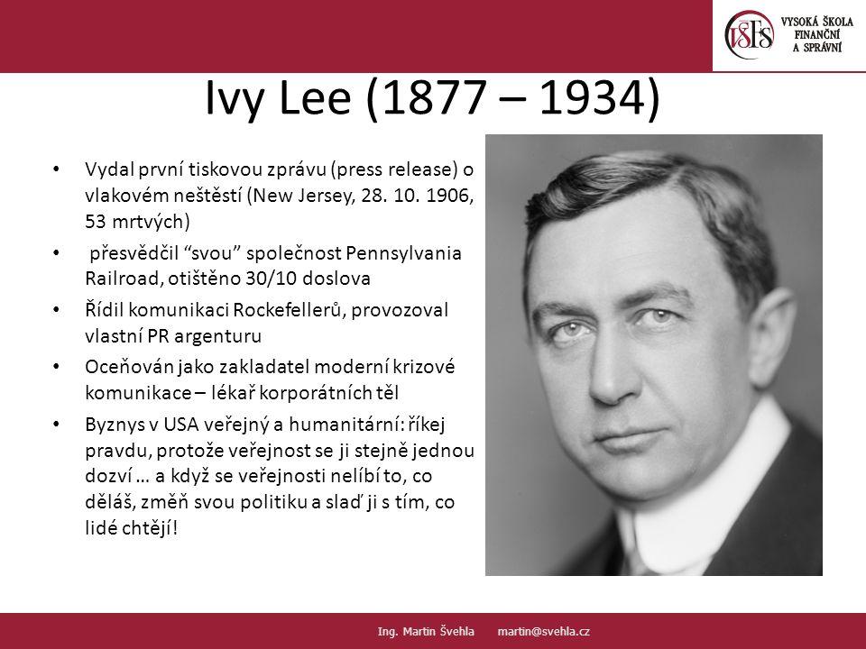 Ivy Lee (1877 – 1934) Vydal první tiskovou zprávu (press release) o vlakovém neštěstí (New Jersey, 28. 10. 1906, 53 mrtvých)
