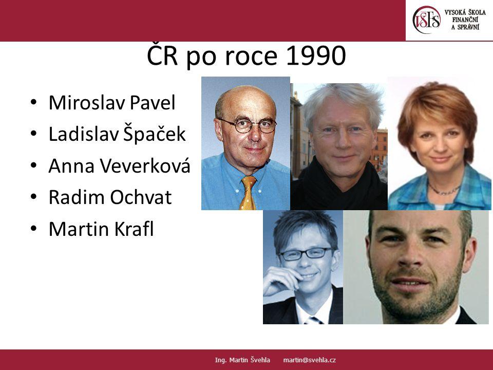 ČR po roce 1990 Miroslav Pavel Ladislav Špaček Anna Veverková