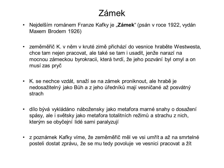 """Zámek Nejdelším románem Franze Kafky je """"Zámek (psán v roce 1922, vydán Maxem Brodem 1926)"""