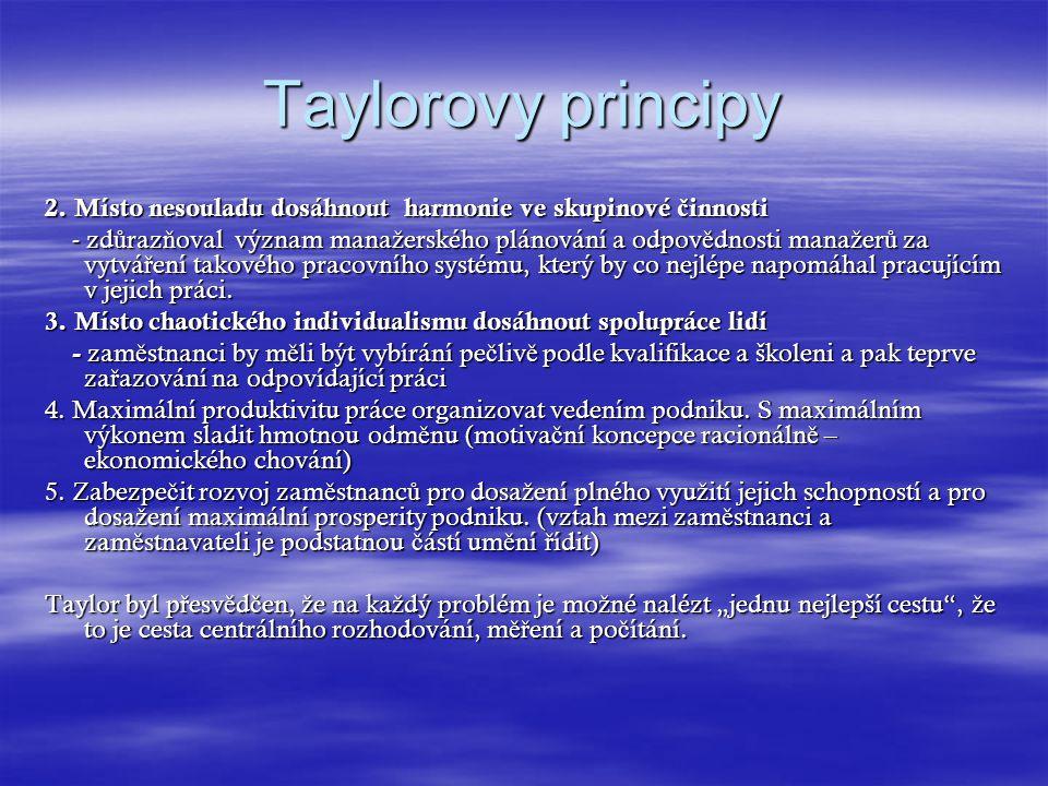 Taylorovy principy 2. Místo nesouladu dosáhnout harmonie ve skupinové činnosti.