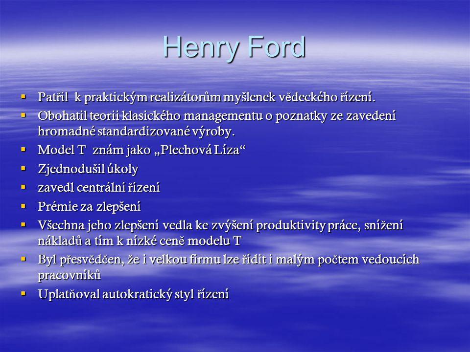Henry Ford Patřil k praktickým realizátorům myšlenek vědeckého řízení.