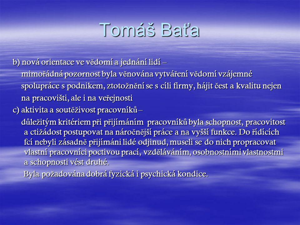 Tomáš Baťa b) nová orientace ve vědomí a jednání lidí –