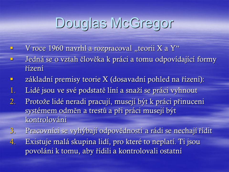 """Douglas McGregor V roce 1960 navrhl a rozpracoval """"teorii X a Y"""