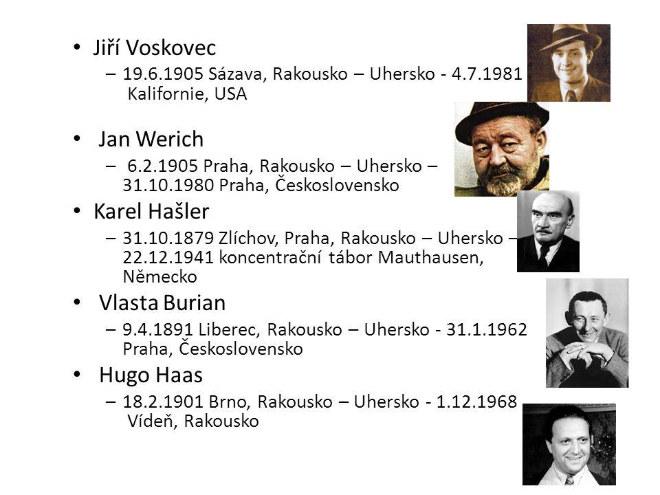 Jiří Voskovec Jan Werich Karel Hašler Vlasta Burian Hugo Haas