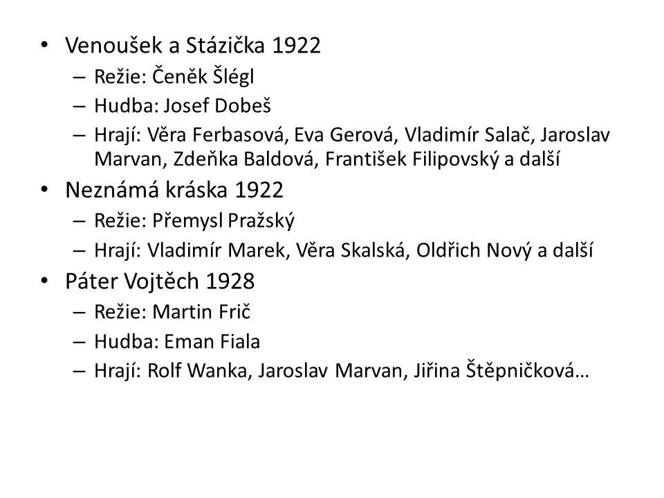 Venoušek a Stázička 1922 Neznámá kráska 1922 Páter Vojtěch 1928