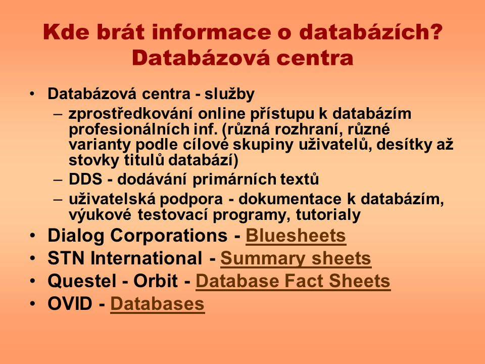 Kde brát informace o databázích Databázová centra