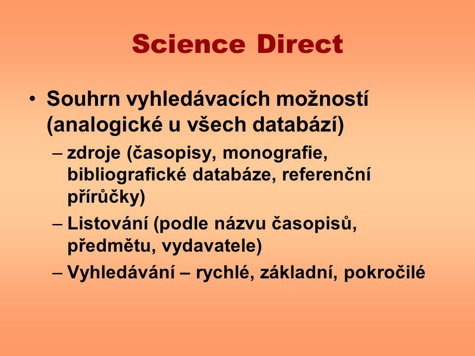 Science Direct Souhrn vyhledávacích možností (analogické u všech databází)