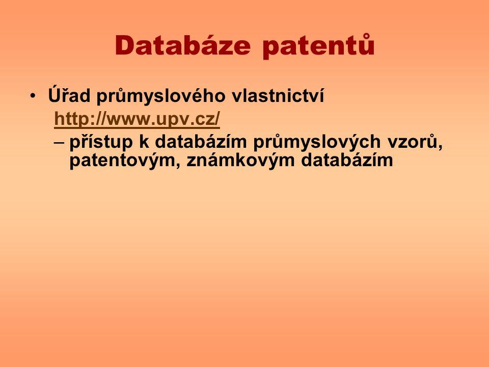 Databáze patentů Úřad průmyslového vlastnictví http://www.upv.cz/