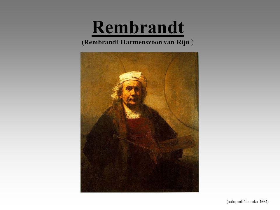 Rembrandt (Rembrandt Harmenszoon van Rijn )