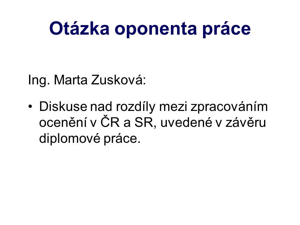 Otázka oponenta práce Ing. Marta Zusková: