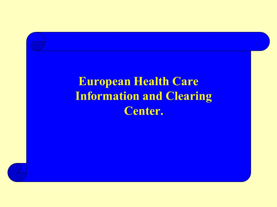 European Health Care Information and Clearing Center.