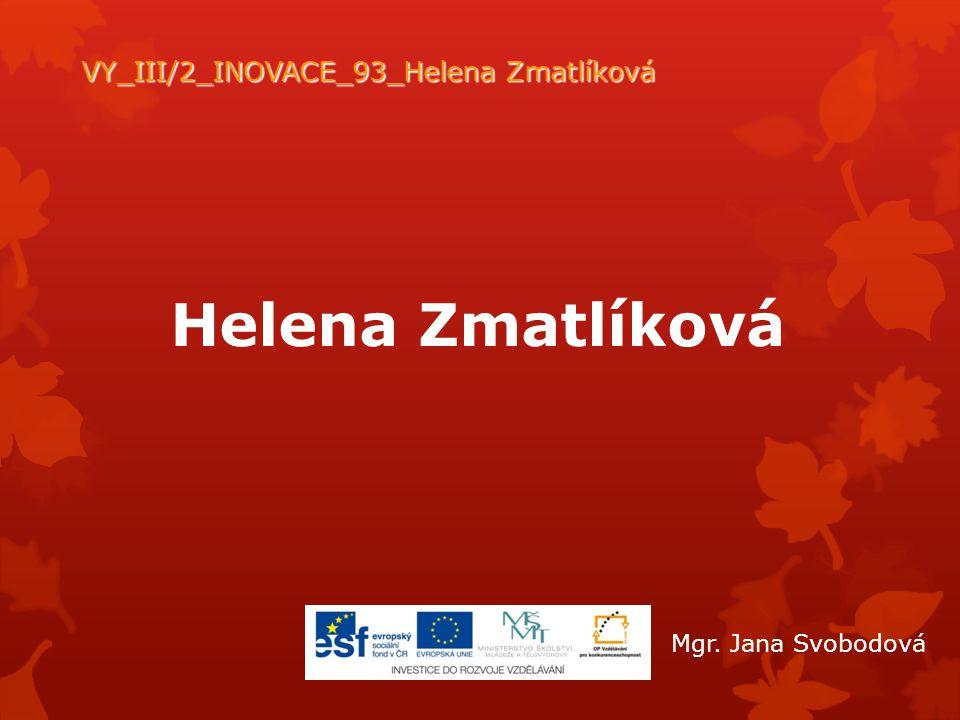 VY_III/2_INOVACE_93_Helena Zmatlíková