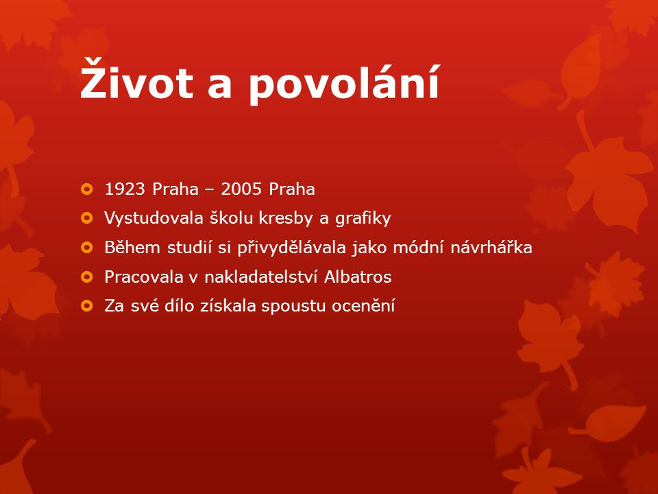 Život a povolání 1923 Praha – 2005 Praha